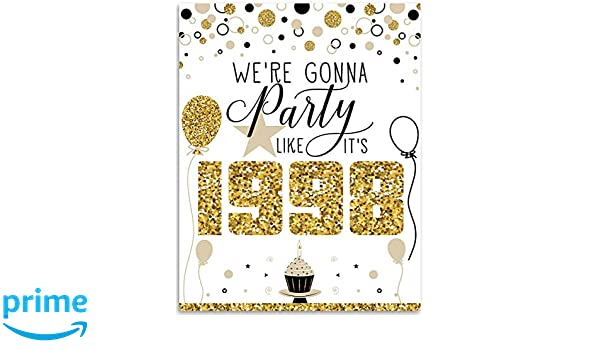 We/'re Gonna Party Like It/'s 1998-11x14 Unframed Art Print 21st Birthday Poster