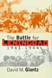 The Battle for Leningrad, 1941-1944 (Modern War Studies)