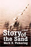Story of the Sand, Mark Pickering, 0595708927