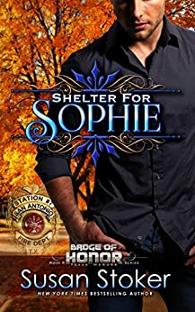 Shelter for Sophie (Badge of Honor: Texas Heroes Book 8) by [Stoker, Susan]