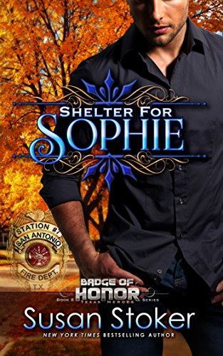 Shelter for Sophie (Badge of Honor: Texas Heroes Book 8) cover