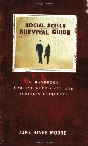 Social Skills Survival Guide: A Handbook for Interpersonal and Business Etiquette