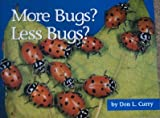img - for More Bugs? Less Bugs? book / textbook / text book
