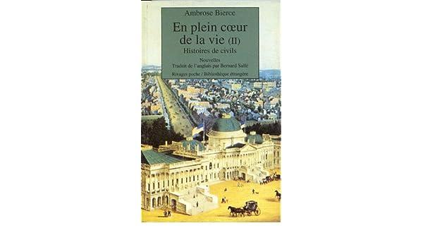 En plein coeur de la vie, tome 2 : Histoires de civils: Ambrose Bierce, Bernard Sallé: 9782869306783: Amazon.com: Books