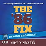 Beyond Broadhall: The '86 Fix Conclusion | Keith A. Pearson