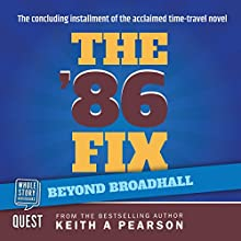 Beyond Broadhall: The '86 Fix Conclusion Audiobook by Keith A. Pearson Narrated by Andy Cresswell