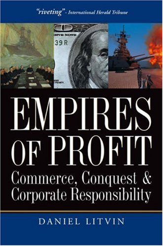 Empires Of Profit  Commerce Conquest And Corporate Responsibility