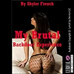 My Brutal Backdoor Experience the Dangers of Drinking on Duty: A Rough First Anal Sex Erotica Story | Skyler French