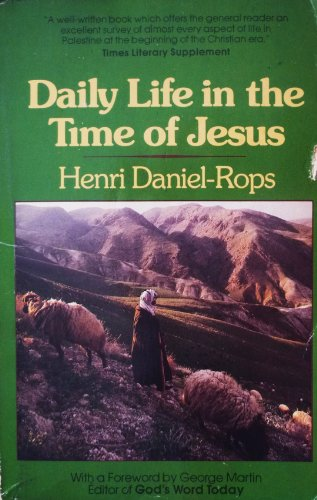 Daily Life in the Time of Jesus -  Henri Daniel-Rops, Paperback