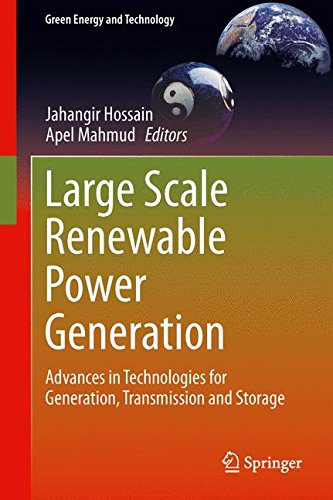 Large Scale Renewable Power Generation  Advances In Technologies For Generation  Transmission And Storage  Green Energy And Technology