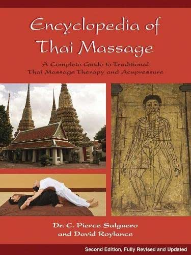 Encyclopedia of Thai Massage: A Complete Guide to Traditional Thai Massage Therapy and Acupressure