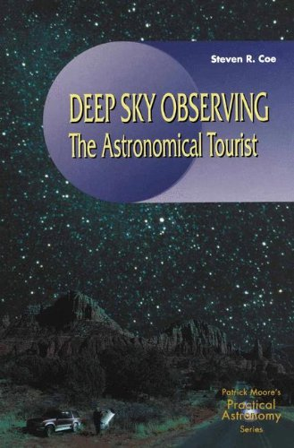 Deep-Sky Observing: The Astronomical Tourist (The Patrick Moore Practical Astronomy Series)