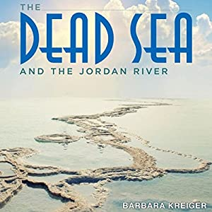The Dead Sea and the Jordan River Audiobook