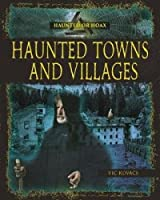 Haunted Towns and Villages