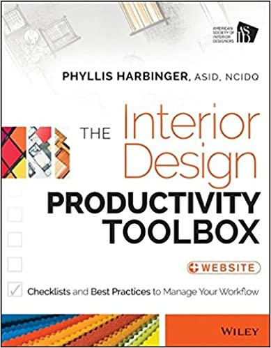Amazon The Interior Design Productivity Toolbox Checklists And Best Practices To Manage Your Workflow 9781118680438 Phyllis Harbinger Books