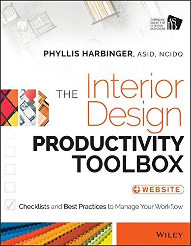 The Interior Design Productivity Toolbox: Checklists and Best Practices to Manage Your Workflow by Wiley