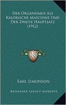 Book Der Organismus ALS Kalorische Maschine Und Der Zweite Hauptsatz (1912)