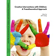 Creative Interventions with Children: A Transtheoretical Approach