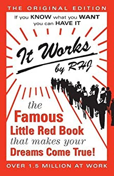 It Works: The Famous Little Red Book That Makes Your Dreams Come True! by [RHJ]