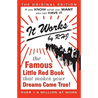 It Works: The Famous Little Red Book That Makes Your Dreams Come True! (English Edition)