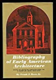 Bibliography of Early American Architecture, Frank J. Roos, 0252726804