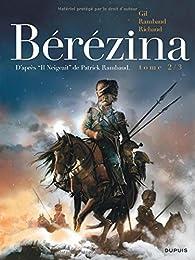 Bérézina, tome 2 : Les cendres par Patrick Rambaud