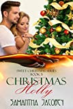 Christmas Holly (Sweet Christmas Series Book 5)