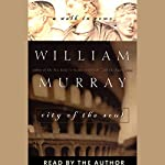 City of the Soul: A Walk in Rome   William Murray