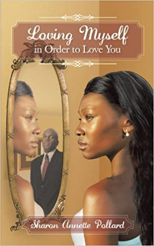 Book Loving Myself In Order To Love You by Sharon Annette Pollard (2011-08-08)