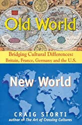 Old World/New World: Bridging Cultural Differences: Britain, France, Germany and the U.S.