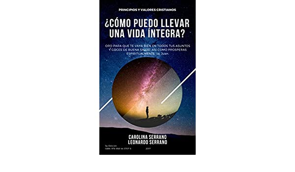 PRINCIPIOS Y VALORES CRISTIANOS (ISBN: 978 -958- 44- 3707-5) eBook: CAROLINA SERRANO: Amazon.es: Tienda Kindle