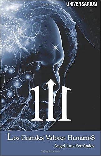 111: Los Grandes Valores Humanos: Amazon.es: Dr. Angel Luis Fernandez: Libros