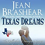 Texas Dreams: Texas Heroes, the Gallaghers of Sweetgrass Springs, Volume 3   Jean Brashear