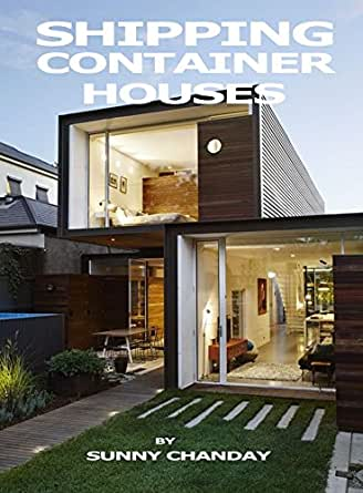 Amazon Com Shipping Container Houses Ebook Chanday Sunny Kindle Store