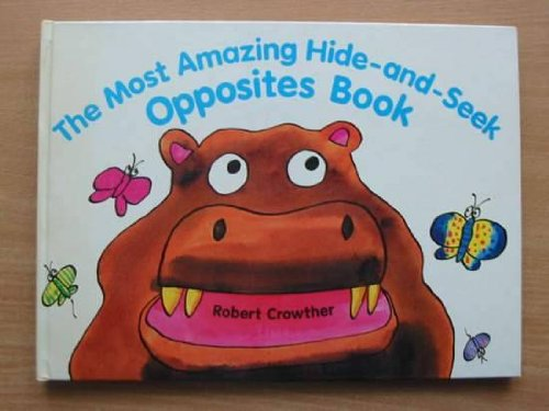 The Most Amazing Hide-&-Seek Book of Opposites (Viking Kestrel picture books)