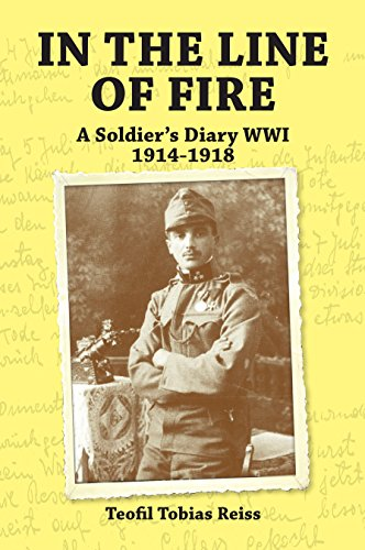 In the Line of Fire: A Soldier's Diary WWI 1914-1918 by Teofil Tobias Reiss ebook deal
