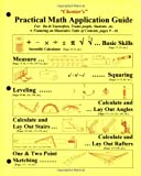 Chenier's Practical Math Application Guide: For Do-it-yourselfers, Trades People, Students, Etc.