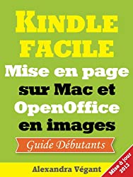 Kindle facile: mise en page sur Mac et OpenOffice en images - Guide débutants (French Edition)