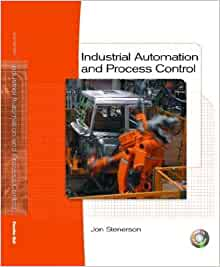 Industrial automation and process control jon stenerson