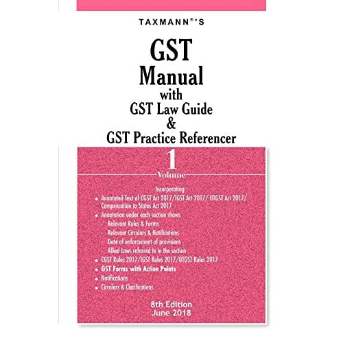 GST Manual with GST Law Guide & GST Practice Referencer (Set of 2 Volumes) (8th Edition June 2018)