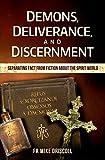 Demons, Deliverance, Discernment : Separating