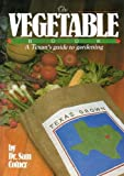 img - for The Vegetable Book: A Texan's Guide to Gardening book / textbook / text book
