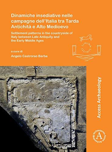 Dinamiche Insediative Nelle Campagne Dell'italia Tra Tarda Antichità E Alto Medioevo