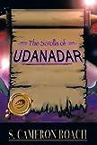 The Scrolls of Udanadar, S. Cameron Roach, 1466954647