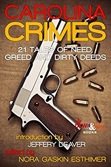 Carolina Crimes: 21 Tales of Need, Greed and Dirty Deeds by [Esthimer, Nora Gaskin]