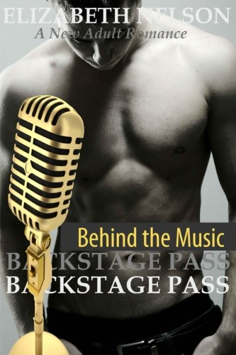 Backstage Pass: Behind the Music (The Backstage Pass Rock Star Romance) (Volume 4)