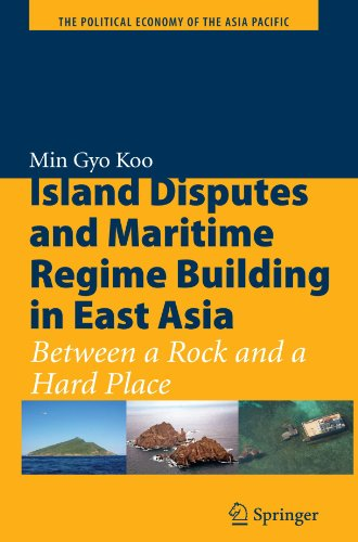 Island Disputes and Maritime Regime Building in East Asia: Between a Rock and a Hard Place (The Political Economy of the