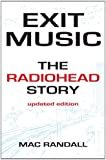 Exit Music: The Radiohead Story - Updated Edition