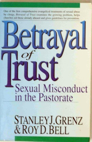 Betrayal of Trust: Sexual Misconduct in the Pastorate