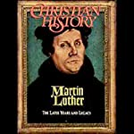 Christian History Issue #34: Martin Luther, The Early Years |  Hovel Audio